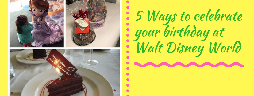 Celebrating your birthday at Walt Disney World